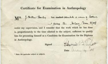 'Certificate for Examination in Anthropology' during Harley's studies at the University of Oxford (Hilary Term, 1908). 'I consider that the work which he has done', signed Prof Edward B. Tylor, 'is, proportionately to the time allotted to the subject, suf